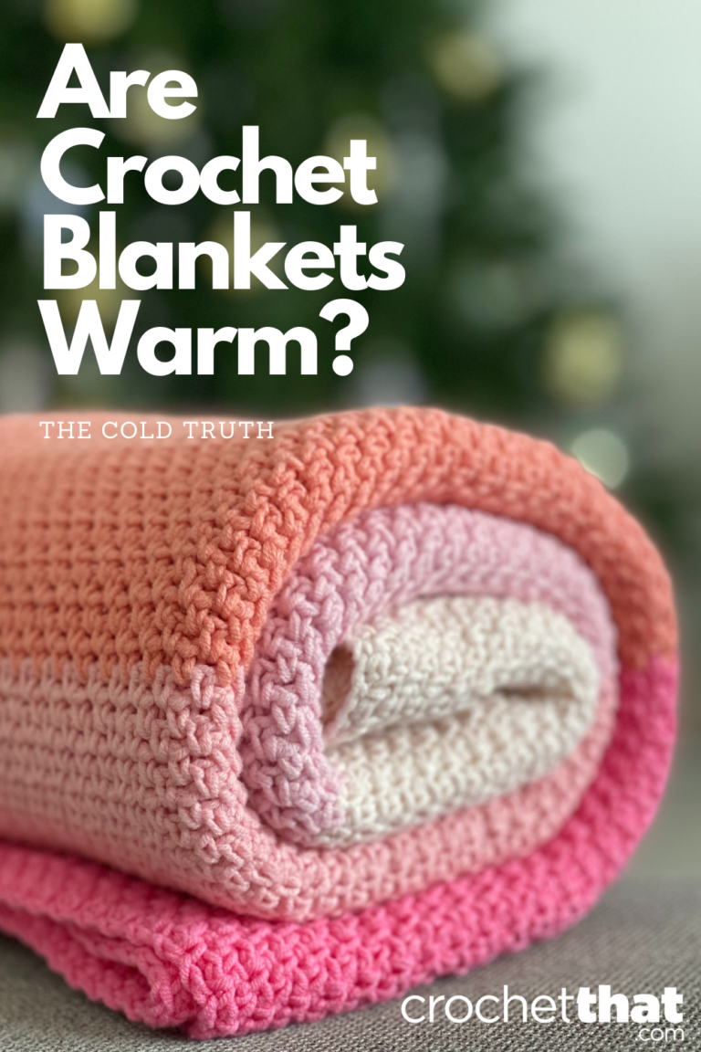 Are Crochet Blankets Warm? – The Cold Truth