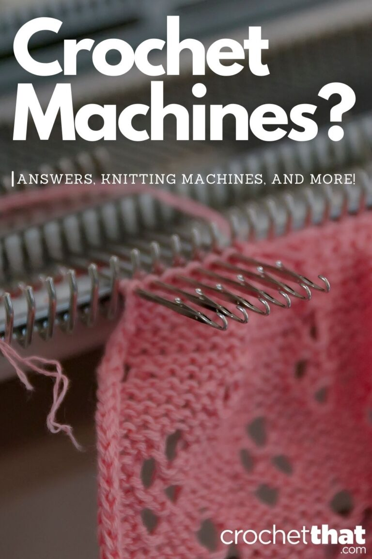 Why Can't Crochet Be Done by a Machine? Answers, Knitting Machines, and More!